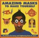 Smith, Thomasina - Amazing Masks to Make Yourself - 9781843229131 - V9781843229131