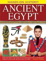 Steele, Philip - Hands-On History! Ancient Egypt: Find out about the land of the pharaohs, with 15 step-by-step projects and over 400 exciting pictures - 9781843229636 - V9781843229636