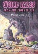 Morden, Daniel - Weird Tales from the Storyteller - 9781843232100 - V9781843232100