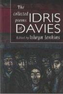 Davies, Idris - The Collected Poems of Idris Davies - 9781843233077 - V9781843233077