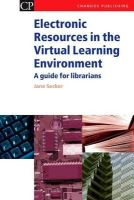 Secker, Jane - Electronic Resources in the Virtual Learning Environment - 9781843340591 - V9781843340591