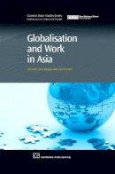 John Burgess - Globalisation and Work in Asia (Chandos Asian Studies Series) - 9781843342175 - V9781843342175