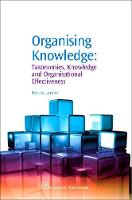Lambe, Patrick - Organising Knowledge: Taxonomies, Knowledge and Organisational Effectiveness (Chandos Knowledge Management) - 9781843342274 - V9781843342274