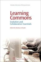 - Learning Commons: Evolution and Collaborative Essentials (Chandos Information Professional Series) - 9781843343127 - V9781843343127