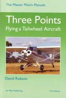 Robson, David - Three Points: Flying a Tailwheel Aircraft (Master Pilot's Manuals) - 9781843360827 - V9781843360827