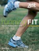 Jamie Baird - Running Fit: Advice and Programs to Get Fit Running (Zest) - 9781843403326 - V9781843403326