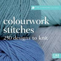 Johns, Susie - Colourwork Stitches: Over 250 Designs to Knit (The Harmony Guides) - 9781843404224 - V9781843404224