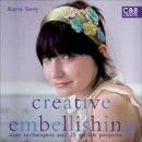 Kayte Terry - Creative Embellishing: Easy Techniques and 25 Stylish Projects - 9781843404613 - KSG0014474