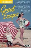 Rose Tremain, Fay Weldon, Deborah Moggach, Lesley Pearse, Kate Mosse, Jane Elizabeth Varley, Isabel Wolff, Amanda Craig, Virginia Ironside,  - Great Escapes - 9781843404835 - KAK0007162