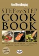 - Good Housekeeping Step-by-step Cookbook: Over 650 Easy-to-follow Techniques and 400 Triple-tested Recipes (Good Houekeeping) - 9781843405832 - V9781843405832