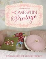 Crowfoot, Jane - Homespun Vintage: 20 Timeless Knit and Crochet Projects - 9781843406297 - V9781843406297