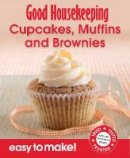Good Housekeeping institute - Cupcakes, Muffins and Brownies: Over 100 Triple-Tested Recipes (Easy to Make!) - 9781843406525 - V9781843406525