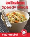 Good Housekeeping Institute - Good Housekeeping Easy to Make! Speedy Meals: Over 100 Triple-Tested Recipes - 9781843406570 - V9781843406570