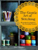 Brocket, Jane - The Gentle Art of Stitching: 40 Projects Inspired by Everyday Beauty - 9781843406655 - V9781843406655