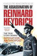 Macdonald, Callum - The Assassination of Reinhard Heydrich - 9781843410362 - V9781843410362