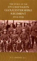 Barnes, A. F. - Story of the 2/5th Battalion the Gloucestershire Regiment: 1914-1918 - 9781843427582 - V9781843427582