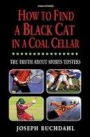 Buchdahl, Joseph - How to Find a Black Cat in a Coal Cellar - 9781843440673 - V9781843440673