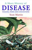 Martin, Sean - A Short History of Disease - 9781843444190 - V9781843444190