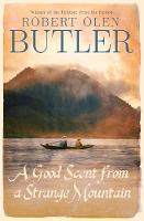 Butler, Robert Olen - A Good Scent from A Strange Mountain - 9781843447603 - V9781843447603
