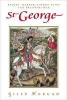 Morgan, Giles - St. George: Knight, Martyr, Patron Saint and Dragonslayer - 9781843449652 - V9781843449652