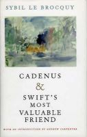 Brocquy, Sybil Le - Cadenus: Reassessment of the Relationships Between Swift, Stella and Vanessa: AND Swift's Most Valuable Friend - 9781843510178 - KEX0201819