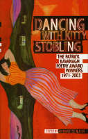 Antoinette Quinn - Dancing with Kitty Stobling: The Patrick Kavanagh Poetry Award Winners 1971-2003 - 9781843510451 - KST0035416