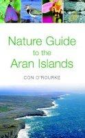 O'Rourke, Con - Nature Guide to the Aran Islands - 9781843510789 - KEX0299823