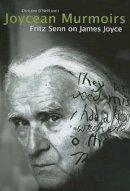 Fritz Senn~Christine O'Neill - The Joycean Murmoirs - 9781843511250 - V9781843511250