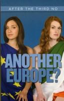 Prins, Gwyn, Moehring, Johanna - Another Europe?: After the Third No - 9781843511502 - KLN0009721