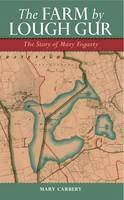 Mary Carbery - The Farm by Lough Gur:  The Story of Mary Fogarty - 9781843511755 - 9781843511755