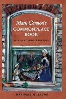 Quarton, Marjorie - Mary Cannon's Commonplace Book:  An Irish Kitchen in the 1700s - 9781843511854 - V9781843511854