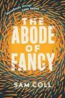 Coll, Sam - The Abode of Fancy - 9781843516637 - V9781843516637