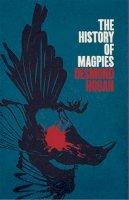 Hogan, Desmond - The History of Magpies - 9781843516668 - V9781843516668