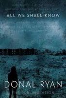 Ryan, Donal - All We Shall Know - 9781843516965 - V9781843516965