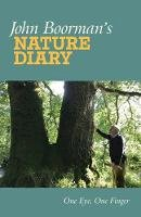 Boorman, John - John Boorman's Nature Diary: One Eye, One Finger - 9781843517955 - 9781843517955