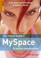 Peter Buckley - The Rough Guide to MySpace and Online Communities (Rough Guide to Myspace & Online Communities) - 9781843538424 - 9781843538424