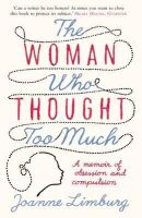 Limburg, Joanne - The Woman Who Thought too Much: A Memoir - 9781843547037 - V9781843547037