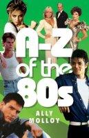 Ally Molloy - A-Z of the 80s - 9781843582571 - V9781843582571