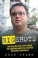 Shand, Adam - Big Shots: The Chilling Inside Story of Carl Williams and the Gangland Wars - 9781843583479 - V9781843583479