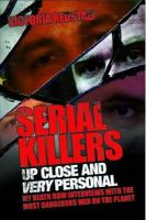 Redstall, Victoria - Serial Killers Up Close and Very Personal: My Death Row Interviews with the Most Dangerous Men on the Planet - 9781843583998 - V9781843583998