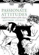 Sturgis, Matthew - Passionate Attitudes - 9781843680734 - V9781843680734