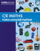 Senior, Trevor; Gordon, Keith; Pearce, Chris - CfE Maths Problem-Solving Skills Pupil Book - 9781843729150 - V9781843729150