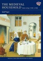 Egan, Geoff - The Medieval Household: Daily Living c.1150-c.1450 (Medieval Finds from Excavations in London) - 9781843835431 - V9781843835431