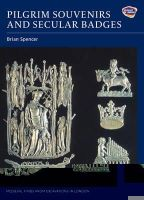 Spencer, Brian - Pilgrim Souvenirs and Secular Badges (Medieval Finds from Excavations in London) - 9781843835448 - V9781843835448