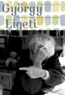 - György Ligeti: Of Foreign Lands and Strange Sounds - 9781843835509 - V9781843835509
