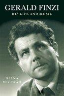 McVeagh, Diana - Gerald Finzi: His Life and Music - 9781843836025 - V9781843836025