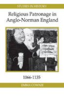 Cownie, Emma - Religious Patronage in Anglo-Norman England, 1066-1135 - 9781843836353 - V9781843836353