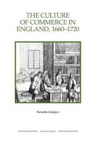 Glaisyer, Natasha - The Culture of Commerce in England, 1660-1720 (Royal Historical Society Studies in History New Series) - 9781843836483 - V9781843836483