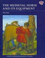 - The Medieval Horse and Its Equipment, c.1150-1450 - 9781843836797 - V9781843836797