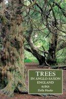 Hooke, Della - Trees in Anglo-Saxon England - 9781843838296 - V9781843838296